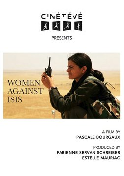 Women Against ISIS - Middle Eastern Women Lead Resistance Against the Jihadist Movement