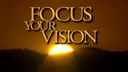 Focus Your Vision