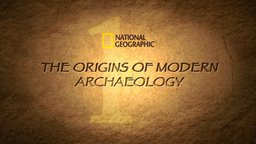 The Origins of Modern Archaeology