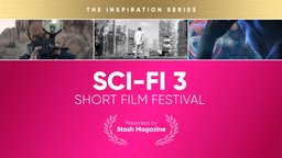 Stash Short Film Festival: Sci-Fi 3